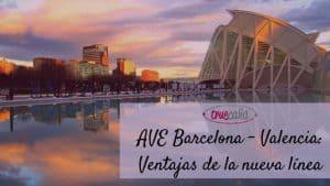 AVE Barcelona - Valencia: Ventajas de la nueva línea