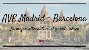 AVE Madrid - Barcelona: la mejor alternativa al puente aéreo