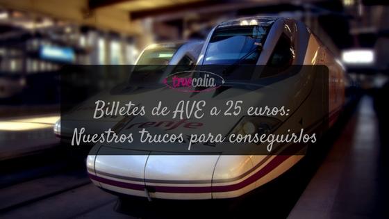 Billetes de AVE a 25 euros