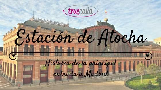 Estación de Atocha: Historia de la principal entrada en tren y AVE a Madrid 1
