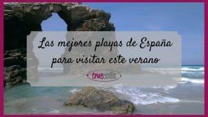 Las mejores playas de España para visitar este verano en tren o AVE
