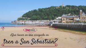 ¿Qué hacer en una escapada en tren a San Sebastián?